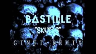 Skulls (Ginji Remix) - Bastille