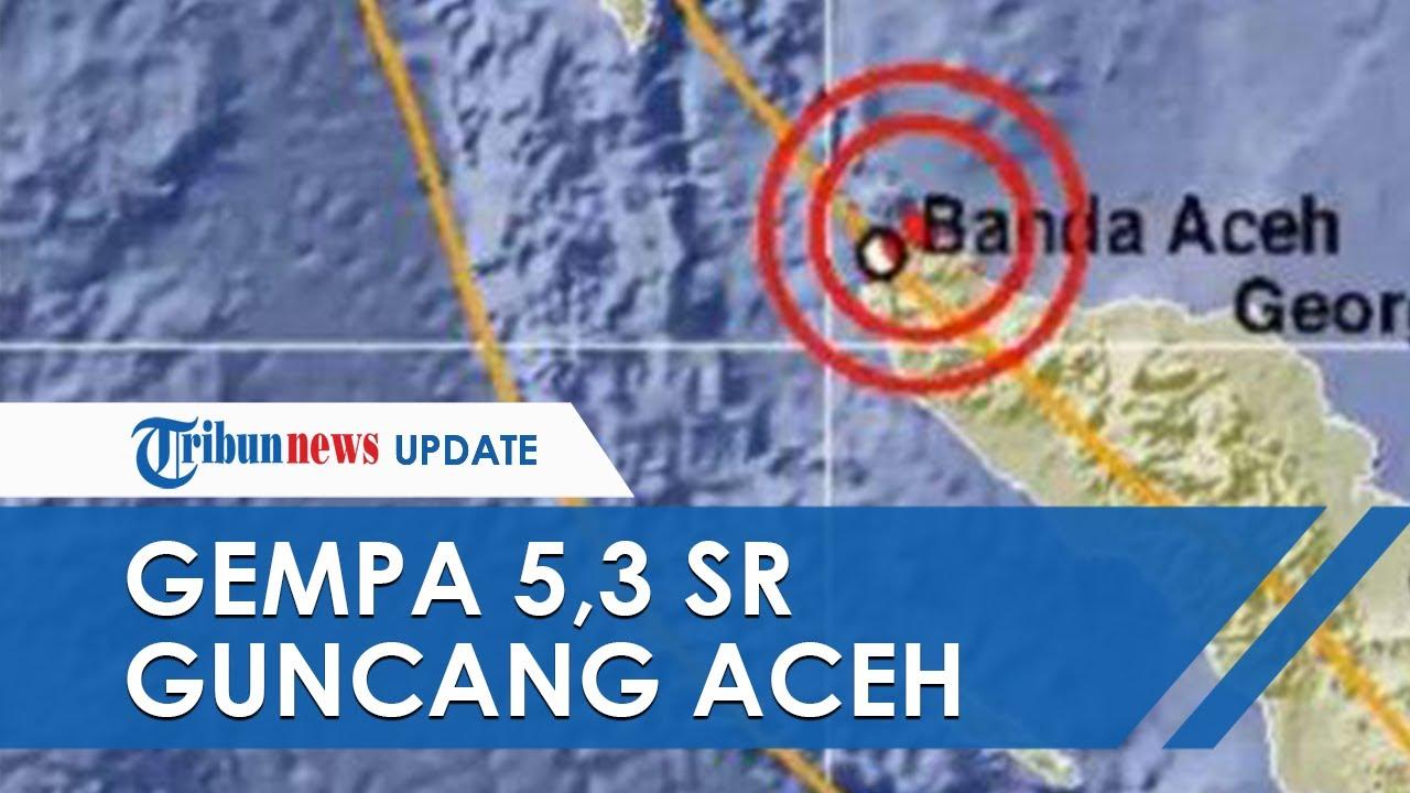 Gempa Berkekuatan 5 3 Magnitudo Mengguncang Aceh Bmkg Ungkap Tidak Berpotensi Tsunami Youtube