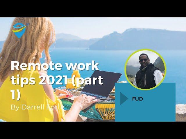 Remote Work Tips 2021 [Pt 1]