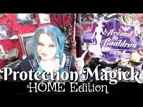 Protection Magick: HOME Edition   Around The Cauldron