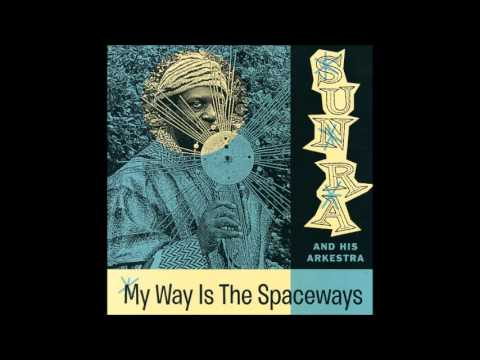 Sun Ra - My Way is the Spaceways [Full Album]