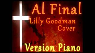 Al final Lilly Goodman Cover (Version Piano) HD