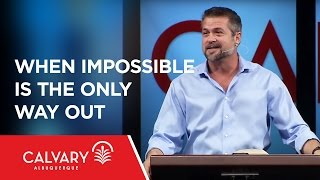 When Impossible Is the Only Way Out - 2 Timothy 1:7