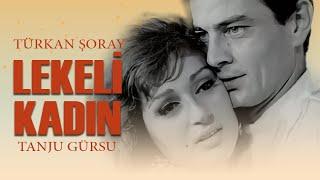 Lekeli Kadın (1962) - Türkan Şoray & Tanju Gürsu - Tek Parça İzle