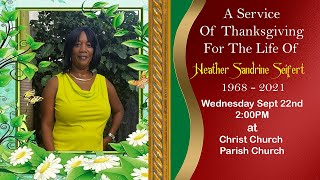 A Service Of Thanksgiving For The Life Of Heather Sandrine Seifert.