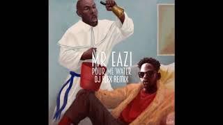 DJ Flex & Mr. Eazi - Pour Me Water Afrobeat (Remix)