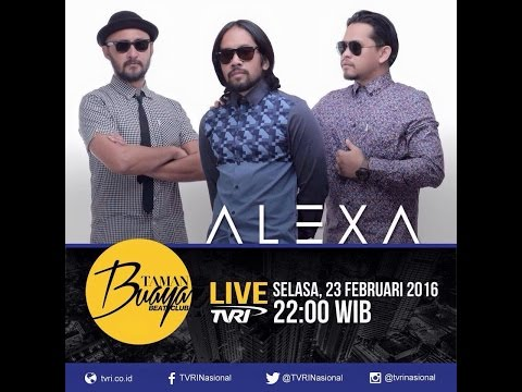 Live   1 jam full   Alexa the band - Taman Buaya Beat Club TVRI Nasional   23 Februari 2016