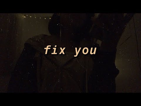 a cover: fix you by coldplay