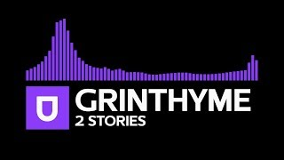 [Future Bass] - Grinthyme - 2 Stories [Umusic Records Release]