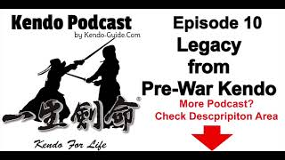 Kendo Podcast 010: Legacy from Pre War Kendo