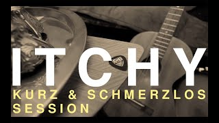 ITCHY - Pflastersteine (Live @ kurz & schmerzlos Session)