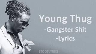 young thug gangster shit lyrics