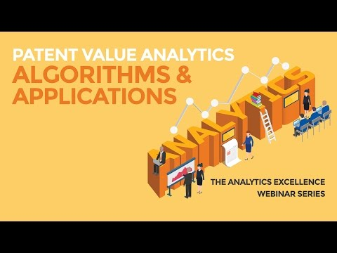 Patent Value Analytics: Algorithms and Applications