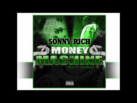 SONNY RICH- MONEY MACHINE (SONG)