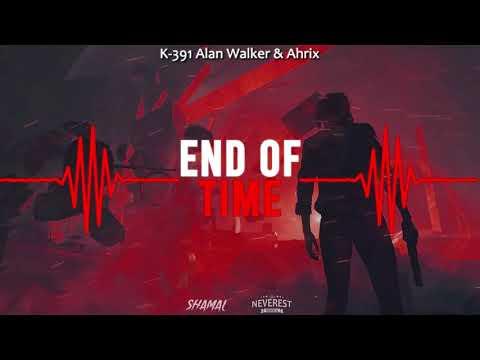 k-391,-alan-walker-&-ahrix---end-of-time-(neverest-&-shamal-remix-2020)