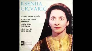 Ksenija Cicvaric - Sejdefu majka budjase - (Audio 1964) HD