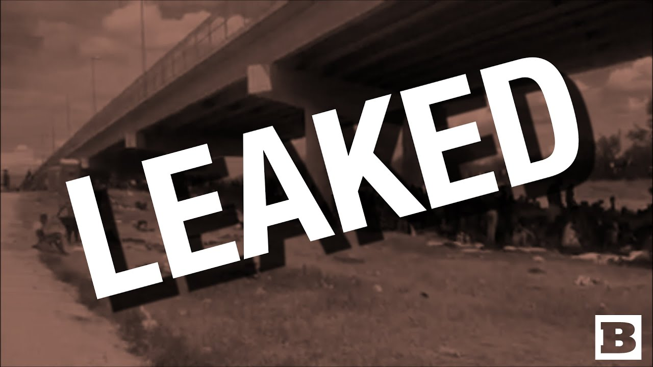 Download Leaked Video: 3,000 Migrants Forced to Camp Under Bridge in Texas
