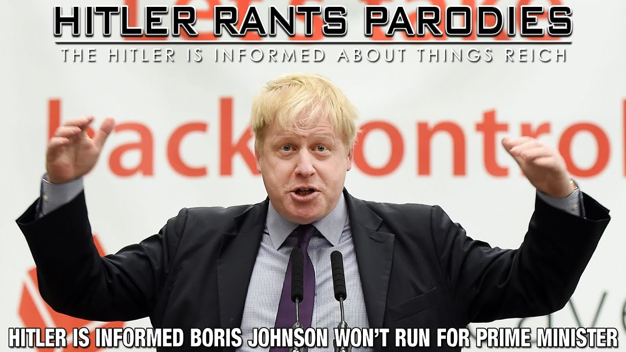 Hitler is informed Boris Johnson won't run for Prime Minister