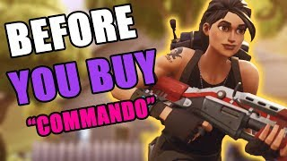 "FORTNITE: BEFORE YOU BUY ""COMMANDO"" SKIN REVIEW 