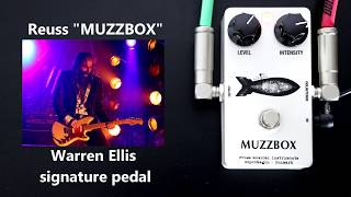 Reuss MUZZBOX Warren Ellis signature pedal