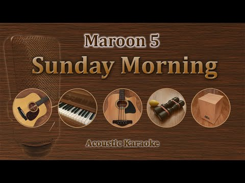 Sunday Morning - Maroon 5 (Acoustic Karaoke)