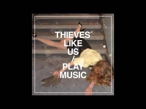 Thieves Like Us – Play Music (2008) [Full Album]