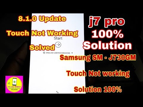 samsung J7 Pro (SM- J730GM) Touch not working After Update Android oreo  8 1 0 solution 100%