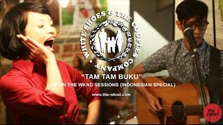 White Shoes & The Couples Company | Tam Tam Buku (live on The Wknd Sessions, #79)