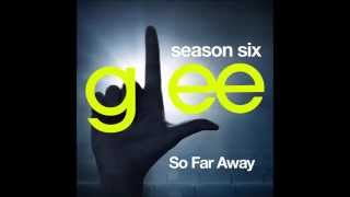 Glee - So Far Away (DOWNLOAD MP3+LYRICS)