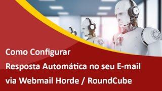 Como Configurar Resposta Automática no E-mail Horde / RoundCube / Cpanel - Auto Resposta