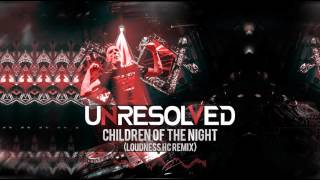 Unresolved - Children Of The Night (Loudness HC Remix) [FREE]