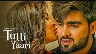 Tutti Yaari | Inder Chahal | New djpunjab song 2018 top 20 song djpunjab 2018 whatsapp status video