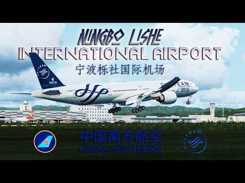 FSX [HD] - China Southern Airlines | 777 - 300 to Ningbo Lishe International