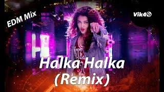 Halka Halka (Remix)  - FANNEY KHAN - DJ Vik4S - EDM Mix 2018