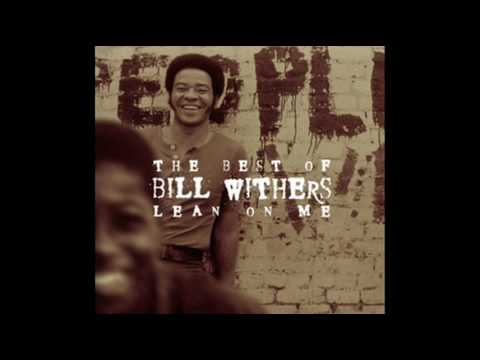 Bill Withers - Let Me Be the One You Need