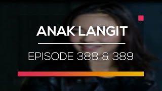 Anak Langit - Episode 388 dan 389