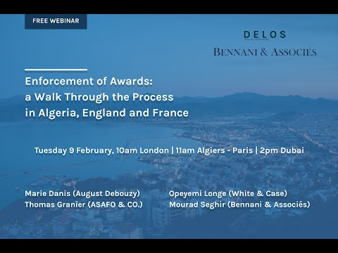 """Webinar: """"Enforcement of Awards: a Walk Through the Process in Algeria, England and France"""""""