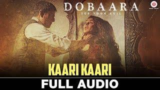 Kaari Kaari - Full Audio | Dobaara | Huma Qureshi & Saqib Saleem | Arko & Asees Kaur