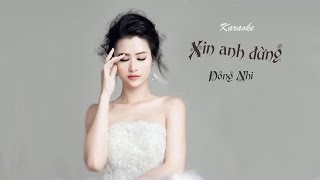 Xin Anh Đừng | Đông Nhi | Karaoke | Piano