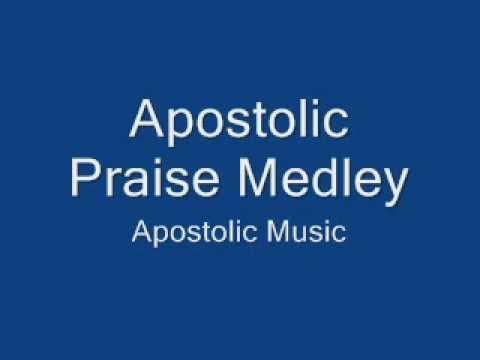 """Apostolic Praise Medley"" Apostolic Music"