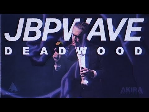 Deadwood ft. Jordan Peterson ( JBPWAVE )