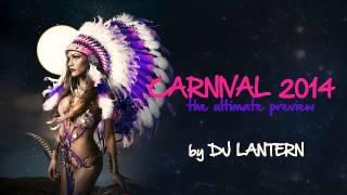 DJ Lantern - CARNIVAL 2014 - The Ultimate Preview [TRINIDAD CARNIVAL 2014 MIX DOWNLOD]
