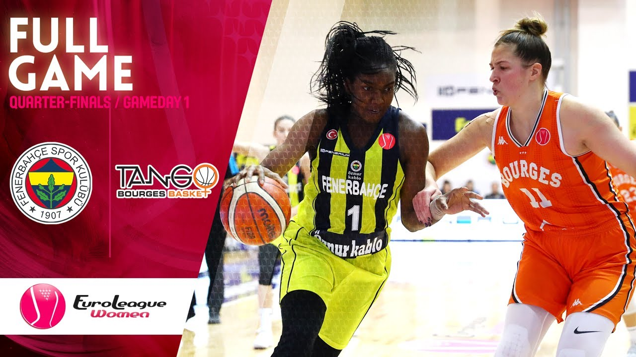 Fenerbahce Oznur Kablo  v Bourges Basket - Full Game - EuroLeague Women 2019