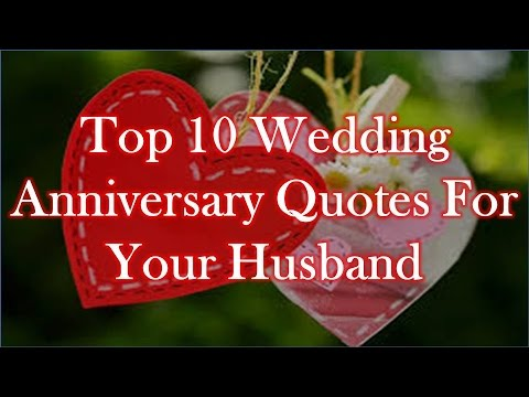 Love Best Quotes Top 10 Wedding Anniversary For Your Husband You