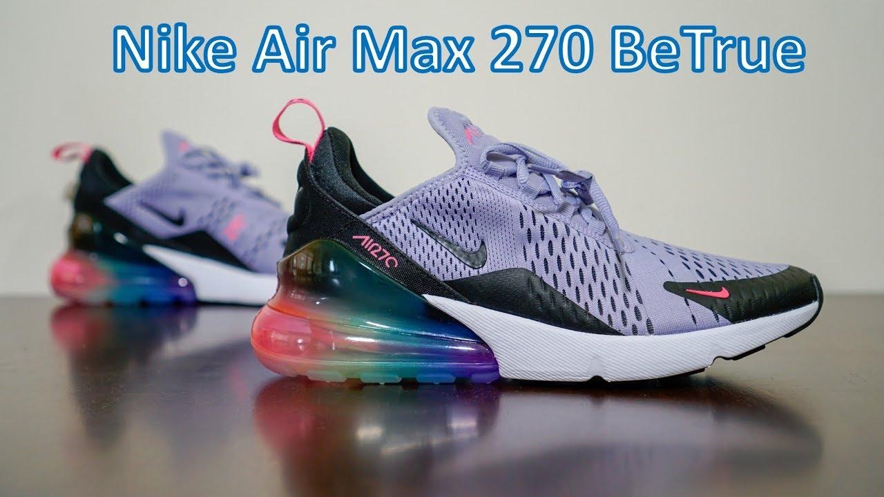 watch 9fd04 d9cb6 Air Max 270 BeTrue