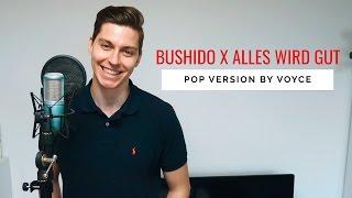 VOYCE - ALLES WIRD GUT (Bushido Cover)