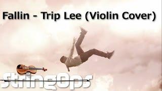 Fallin - @TripLee (Violin Cover @StringOps)
