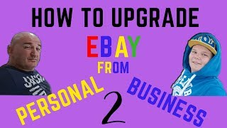 How to Upgrade eBay from Private to Business *2018*