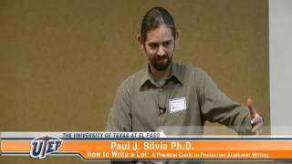 Paul Silvia, PhD - How to Publish a Lot and Still Have a Life Pt 1