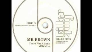 Mr.Brown - There was a time (KD mix)